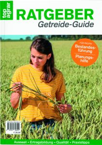 top agrar Ratgeber – Getreide Guide