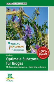 Optimale Substrate für Biogas