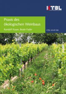 Praxis des ökologischen Weinbaus