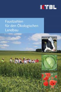 Faustzahlen für den Ökologischen Landbau