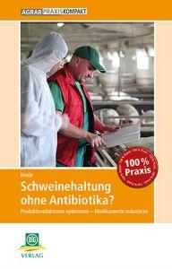 Schweinehaltung ohne Antibiotika?