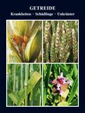 Getreide - Krankheiten Schädlinge, Unkräuter