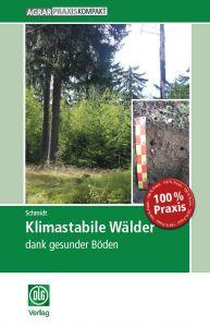 Klimastabile Wälder - dank gesunder Böden