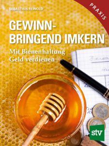Gewinnbringend Imkern - Mit Bienenhaltung Geld verdienen!